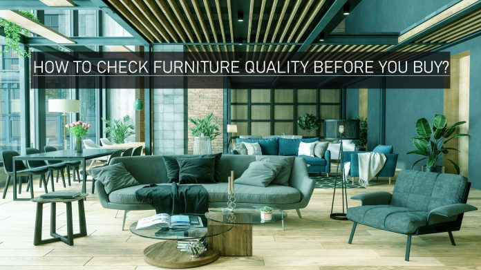 How to Check Furniture Quality Before You Buy?