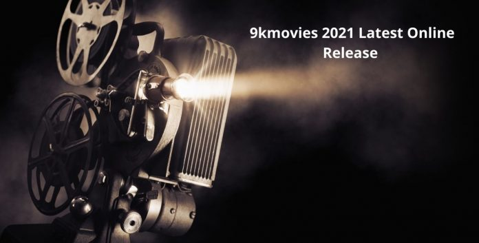 9kmovies 2021 Latest Online Release | Illegal Pirated Website | Download Updates