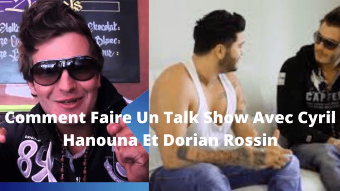 Remark Faire Un Talk Show Avec Cyril Hanouna Et Dorian Rossin